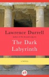 The Dark Labyrinth: A Novel - Lawrence Durrell