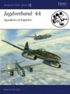 Jagdverband 44: Squadron of Experten (Aviation Elite Units) - Robert Forsyth, Jim Laurier