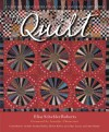 The Quilt: A History and Celebration of an American Art Form - Elise Schebler Roberts, Helen Kelley, Sandra Dallas, Jean Ray Laury, Ami Simms, Patricia Cox, Alex Anderson, Jennifer Chiaverini