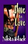 Slave to Love - Nikita Black