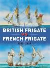 British Frigate vs French Frigate: 1793-1814 (Duel) - Mark Lardas, Peter Dennis