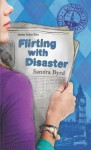 Flirting With Disaster - Sandra Byrd