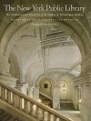 The New York Public Library: The Architecture and Decoration of the Stephen A. Schwarzman Building - Henry Hope Reed, Francis Morrone, Anne Day