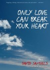 Only Love Can Break Your Heart - David Samuels