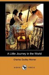 A Little Journey in the World - Charles Dudley Warner