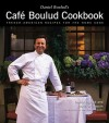 Daniel Boulud's Café Boulud Cookbook: French-American Recipes for the Home Cook - Daniel Boulud, Dorie Greenspan