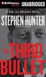The Third Bullet - Stephen Hunter