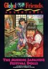 The Missing Japanese Festival Dolls (GlobalFriends Adventures) - Virginia Kylberg