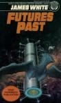 Futures Past - James White