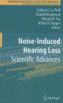 Noise-Induced Hearing Loss: Scientific Advances - Colleen Le Prell, Donald Henderson, Richard R. Fay, Arthur N. Popper