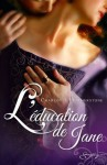 L'éducation de Jane (Spicy) (French Edition) - Charlotte Featherstone, Evelyne Jouve