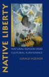 Native Liberty: Natural Reason and Cultural Survivance - Gerald Vizenor