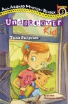 Undercover Kid: Tuna Surprise: Station Stop 3 - Ronald Kidd, Andy Sklar