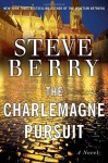 The Charlemagne Pursuit: A Novel - Steve Berry