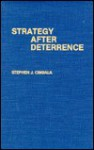 Strategy After Deterrence - Stephen J. Cimbala