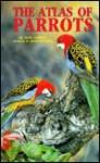 The Atlas Of Parrots Of The World - David Alderton