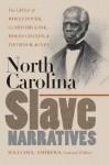 North Carolina Slave Narratives: The Lives of Moses Roper, Lunsford Lane, Moses Grandy, & Thomas H. Jones - William L. Andrews, Andrea Williams