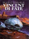 The Science Fiction Art of Vincent Di Fate - Vincent di Fate