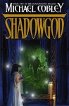 Shadowgod - Michael Cobley