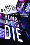 Hung Out to Die - Brett Battles