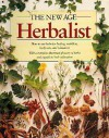 The New Age Herbalist: How to Use Herbs for Healing, Nutrition, Body Care, and Relaxation - Richard Mabey