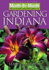 Month-By-Month Gardening in Indiana - James A. Fizzell
