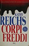 Corpi freddi - Kathy Reichs, BUR narrativa