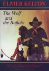 The Wolf and the Buffalo - Elmer Kelton, Lawrence Clayton