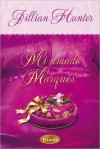 Mi amado marques (Seduction of an English Scoundrel) - Jillian Hunter