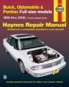 Buick, Oldsmobile & Pontiac Full-size models 1985 thru 2005: Front-wheel drive - Mike Stubblefield, John Haynes, Max Haynes, Ken Freund