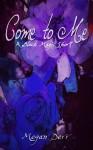 Come to Me (Black Magic) - Megan Derr