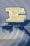 Electronic Warfare for the Digitized Battlefield - Michael Frater, Michael Ryan