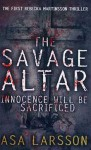 The Savage Altar (Rebecka Martinsson #1) - Åsa Larsson