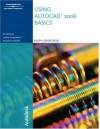 Using AutoCAD 2006: Basics [With CDROM] - Ralph Grabowski