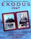 Exodus 1947: The Ship That Launched a Nation - Ruth Gruber, Richard Holbrooke