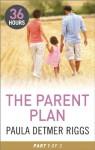 The Parent Plan Part 1 - Paula Detmer Riggs