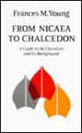 From Nicaea to Chalcedon - Frances M. Young