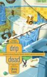 Drip Dead (A Georgiana Neverall Mystery #3) - Christy Evans
