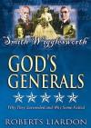 Gods Generals V06: Smith Wigglesworth - Roberts Liardon