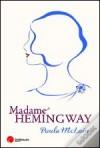 Madame Hemingway - Paula McLain, Maria João Freire de Andrade