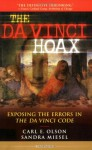 The Da Vinci Hoax: Exposing the Errors in the Da Vinci Code - Carl E. Olson, Sandra Miesel, Francis Cardinal George, James Hitchcock