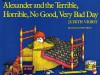 Alexander and the Terrible, Horrible, No Good, Very Bad Day - Judith Viorst, Ray Cruz