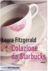 Colazione da Starbucks - Laura Fitzgerald, Laura Prandino