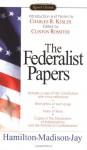 The Federalist Papers - Charles R. Kessler, John Jay, James Madison, Alexander Hamilton, Clinton Rossiter