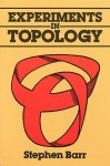 Experiments in Topology - Stephen Barr