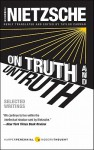 On Truth and Untruth: Selected Writings - Friedrich Nietzsche, Taylor Carman