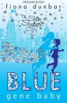 Silk Sisters: Blue Gene Baby - Fiona Dunbar