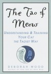 The Tao of Meow - Deborah Wood