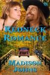 Redneck Romance - Madison Johns