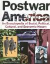 Postwar America: An Encyclopedia of Social, Political, Cultural, and Economic History - James D. Ciment